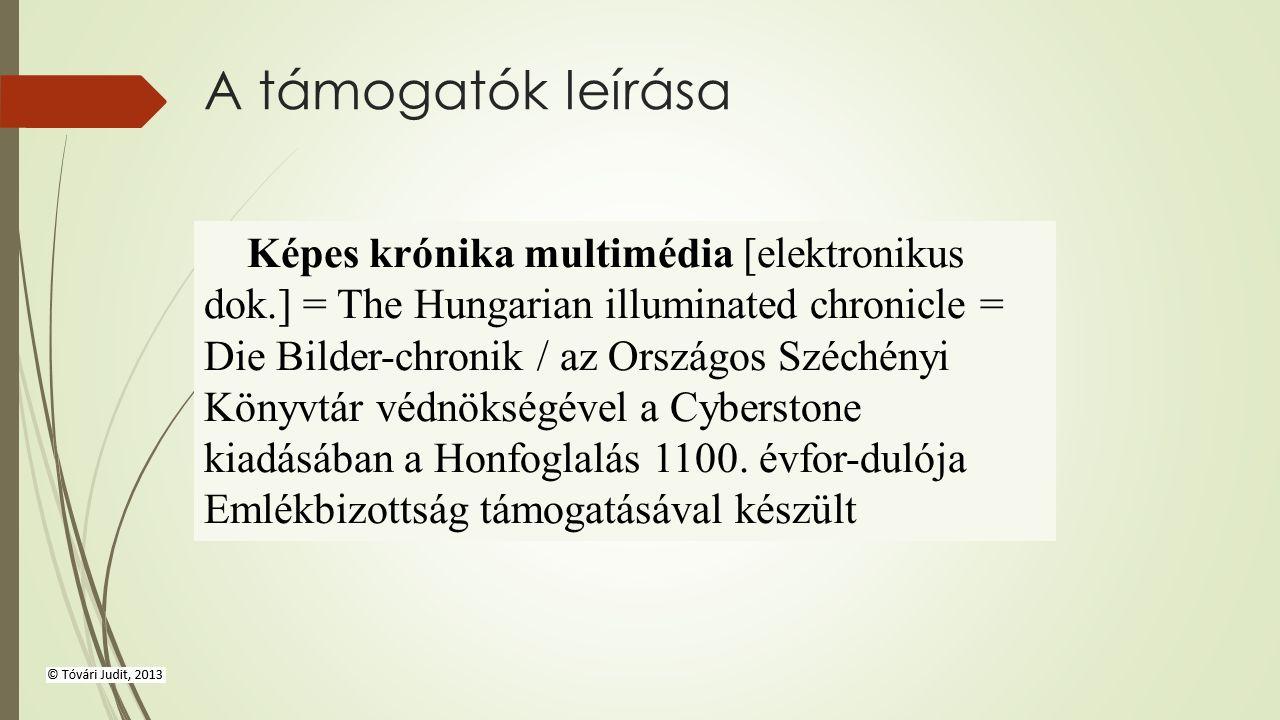 A támogatók leírása Képes krónika multimédia [elektronikus dok.] = The Hungarian illuminated chronicle = Die Bilder-chronik / az Országos Széchényi Kö