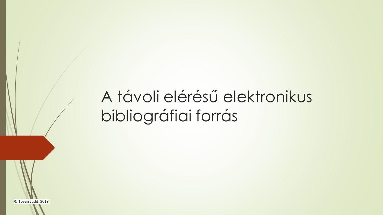 A távoli elérésű elektronikus bibliográfiai forrás