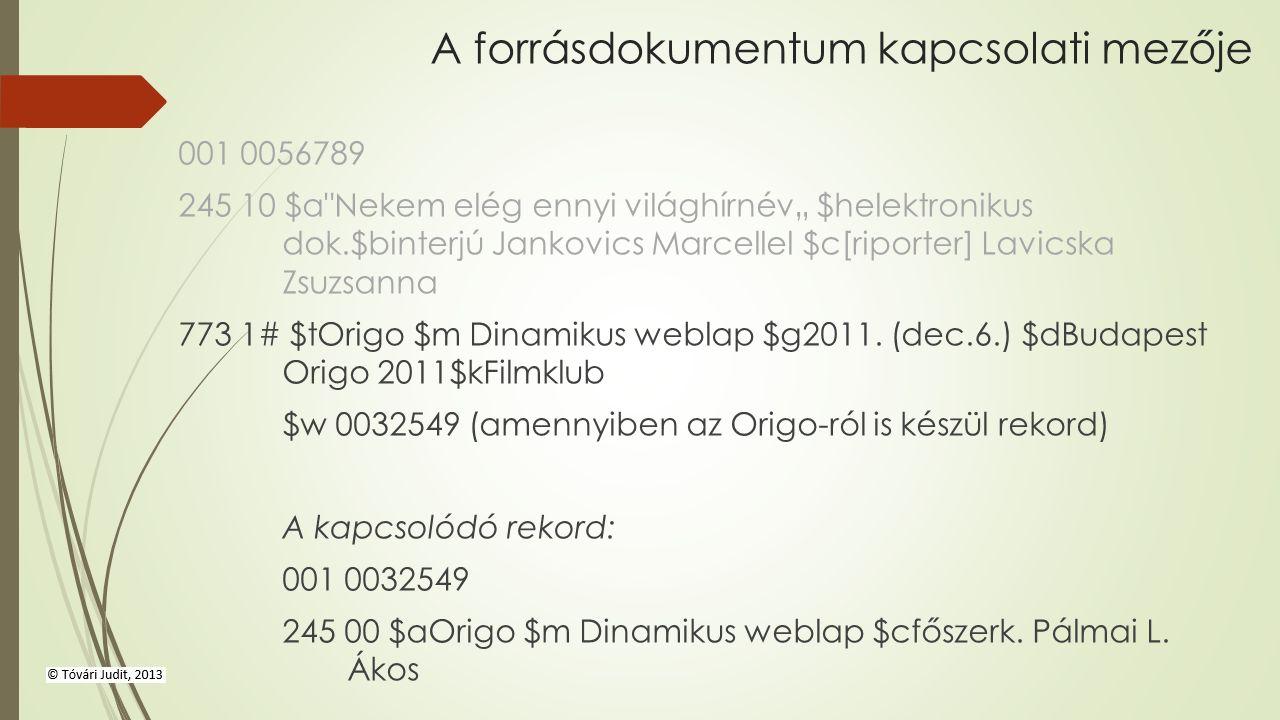 A forrásdokumentum kapcsolati mezője 001 0056789 245 10 $a
