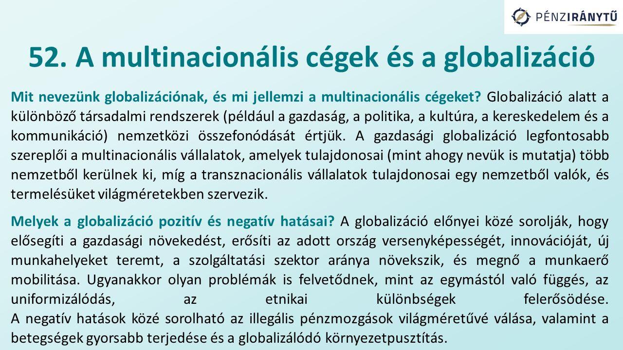 Mit nevezünk globalizációnak, és mi jellemzi a multinacionális cégeket.