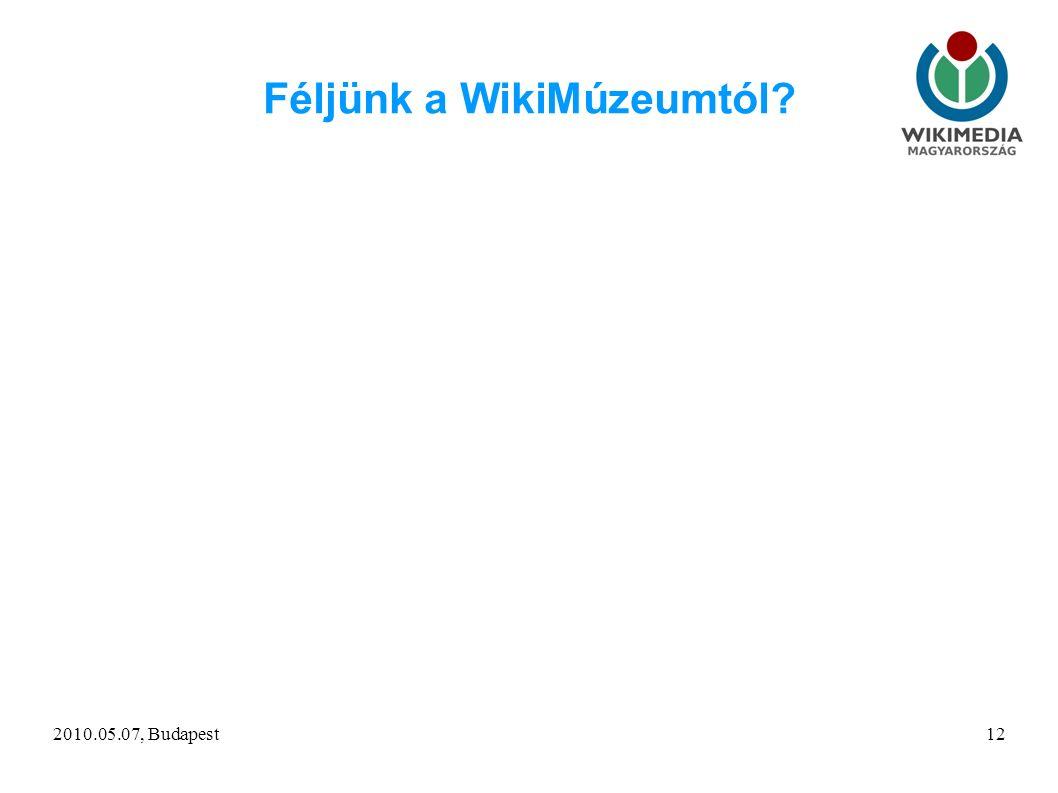 2010.05.07, Budapest12 Féljünk a WikiMúzeumtól