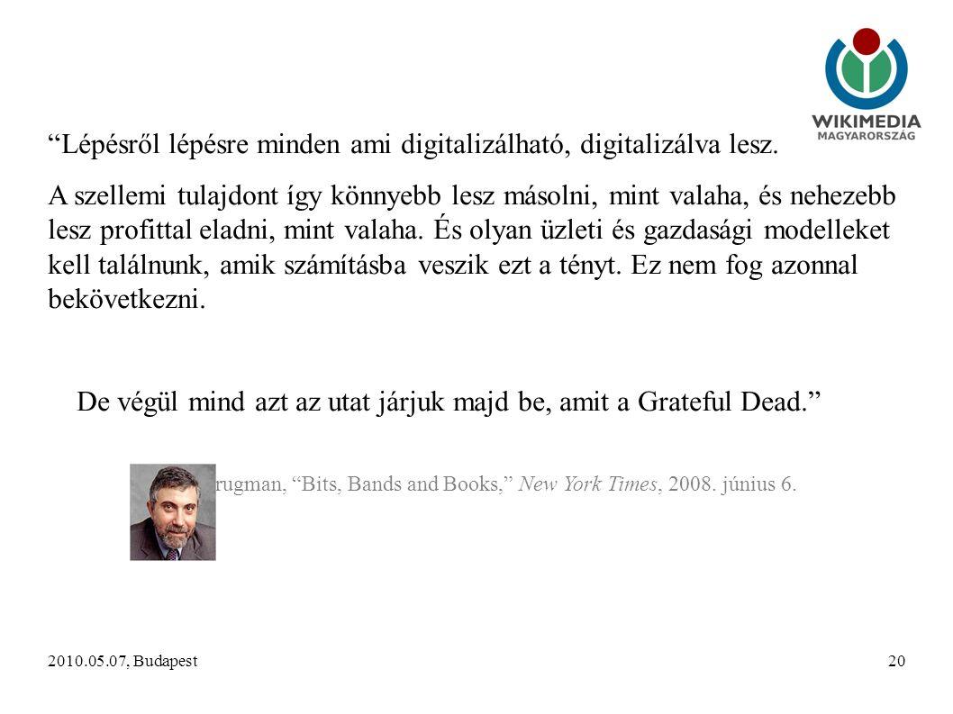 2010.05.07, Budapest20 Lépésről lépésre minden ami digitalizálható, digitalizálva lesz.