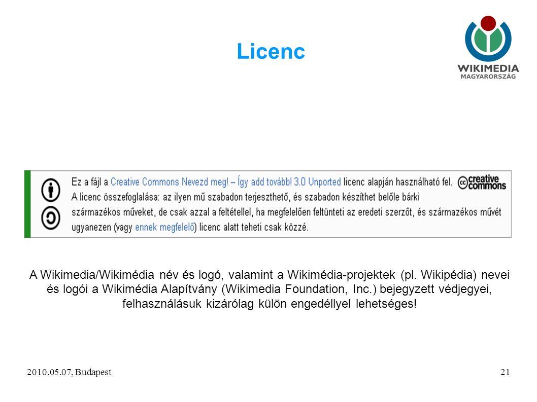 2010.05.07, Budapest21 Licenc A Wikimedia/Wikimédia név és logó, valamint a Wikimédia-projektek (pl.