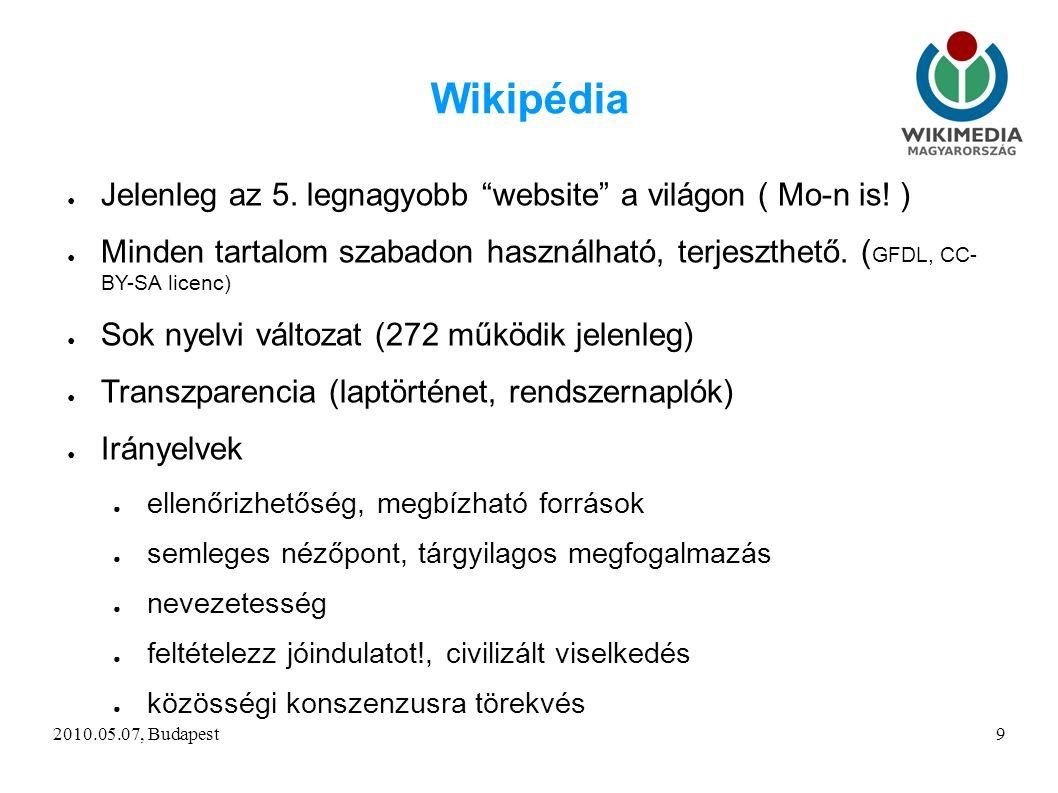2010.05.07, Budapest9 Wikipédia ● Jelenleg az 5. legnagyobb website a világon ( Mo-n is.