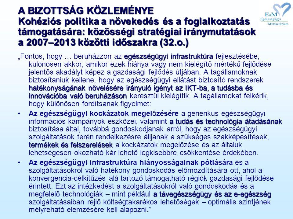 A BIZOTTSÁG KÖZLEMÉNYE Kohéziós politika a növekedés és a foglalkoztatás támogatására: közösségi stratégiai iránymutatások a 2007–2013 közötti időszak