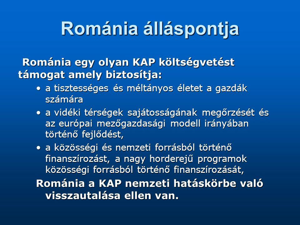Románia álláspontja Románia egy olyan KAP költségvetést támogat amely biztosítja: Románia egy olyan KAP költségvetést támogat amely biztosítja: a tisz