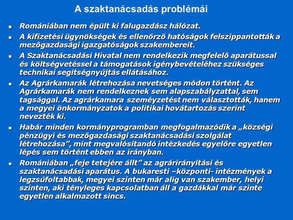 Romániában nem épült ki falugazdász hálózat. Romániában nem épült ki falugazdász hálózat. A kifizetési ügynökségek és ellenőrző hatóságok felszippanto