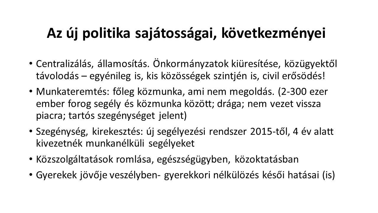 Az új politika sajátosságai, következményei Centralizálás, államosítás.
