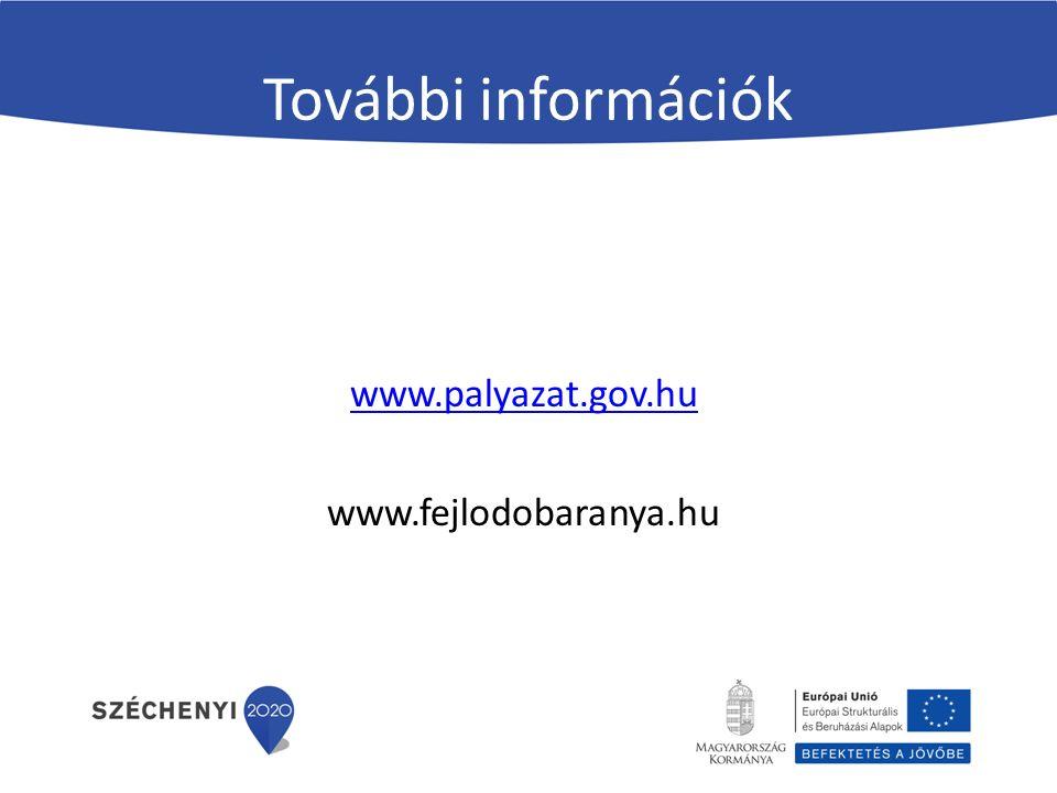 További információk www.palyazat.gov.hu www.fejlodobaranya.hu