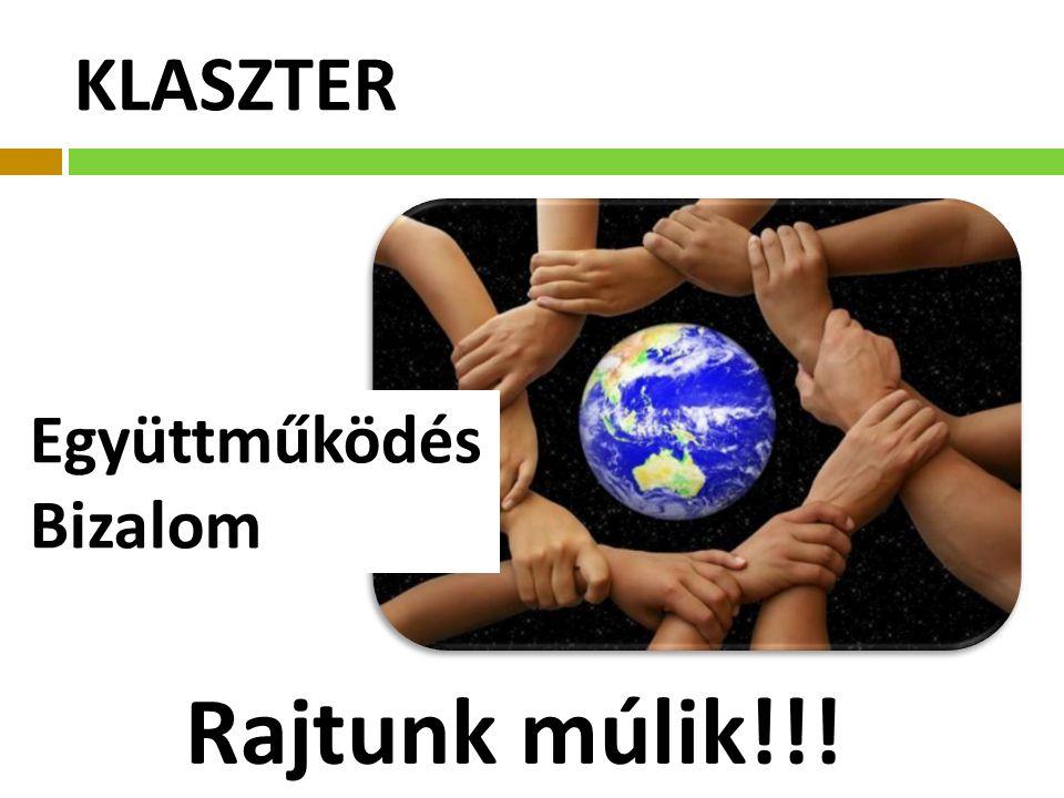 KLASZTER Együttműködés Bizalom Rajtunk múlik!!!