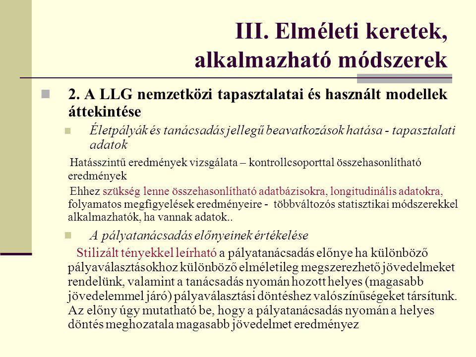III. Elméleti keretek, alkalmazható módszerek 2. A LLG nemzetközi tapasztalatai és használt modellek áttekintése Életpályák és tanácsadás jellegű beav