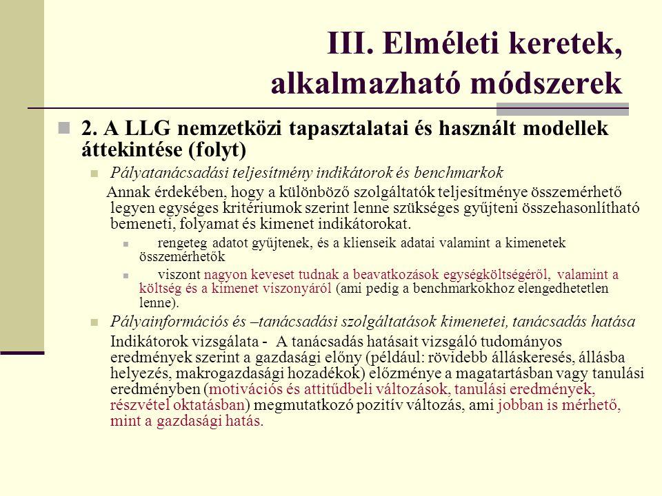 III. Elméleti keretek, alkalmazható módszerek 2. A LLG nemzetközi tapasztalatai és használt modellek áttekintése (folyt) Pályatanácsadási teljesítmény