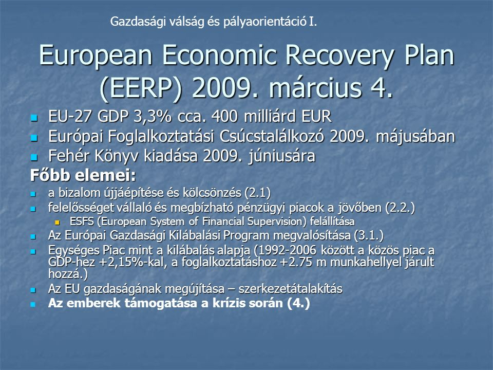 European Economic Recovery Plan (EERP) 2009. március 4.