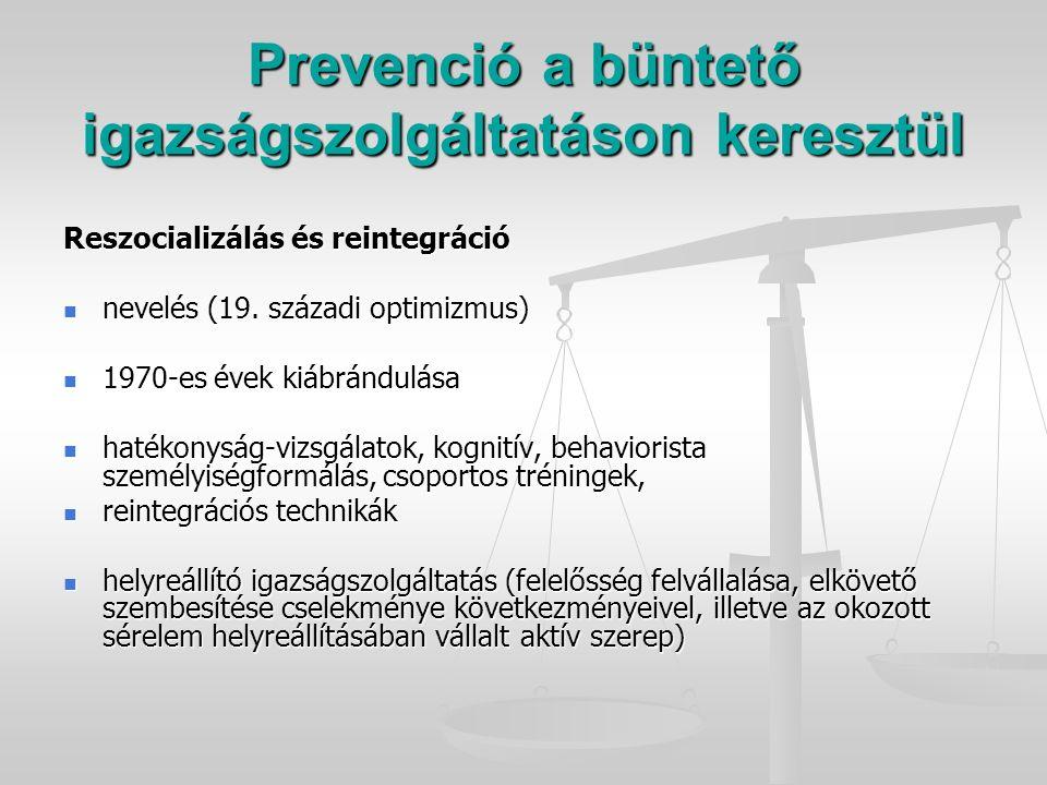 Prevenció a büntető igazságszolgáltatáson keresztül Reszocializálás és reintegráció nevelés (19.