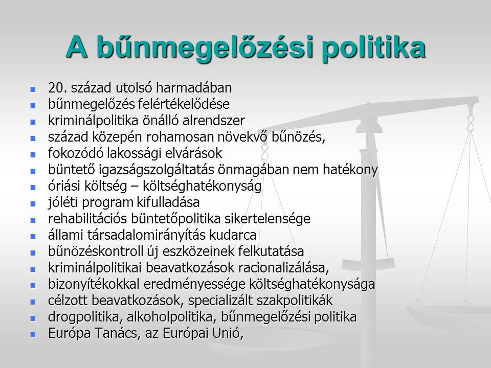 Bűnmegelőzés fogalma Differenciáltkriminálpolitika több alrendszer több alrendszer Európa Tanács R(96)8 sz.