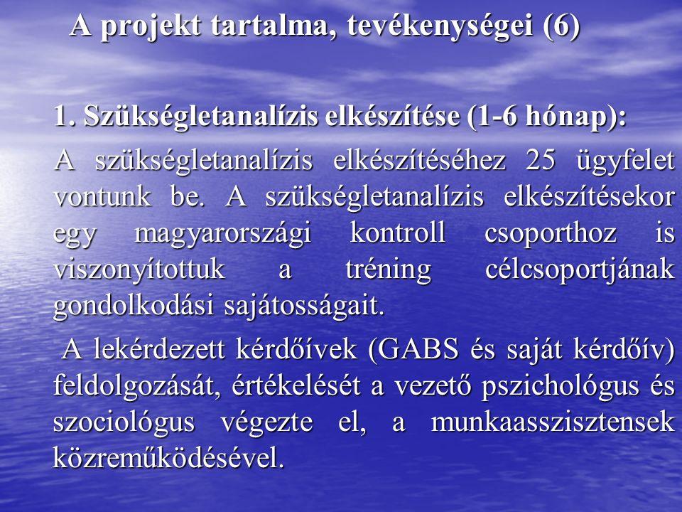 A projekt tartalma, tevékenységei (6) A projekt tartalma, tevékenységei (6) 1.