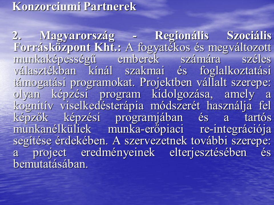 Konzorciumi Partnerek Konzorciumi Partnerek 2.