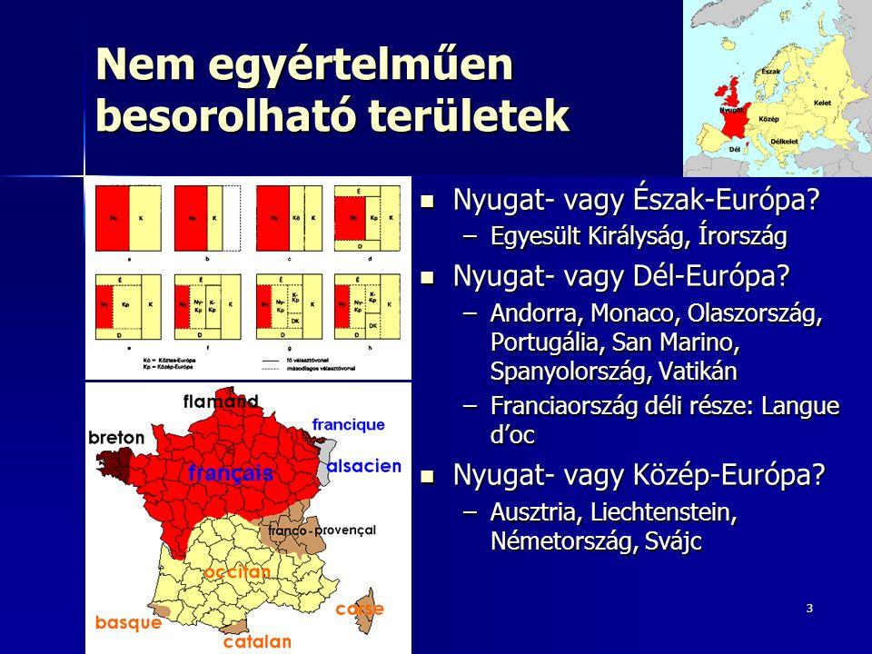 3 Nem egyértelműen besorolható területek Nyugat- vagy Észak-Európa.