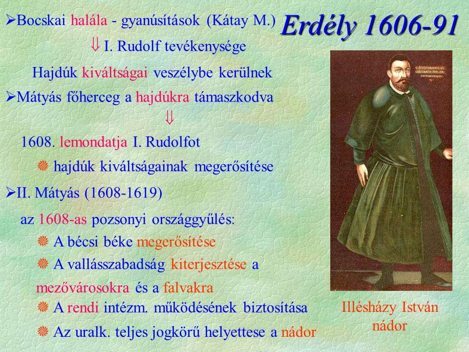 Illésházy István nádor Erdély 1606-91  Bocskai halála - gyanúsítások (Kátay M.)  I.