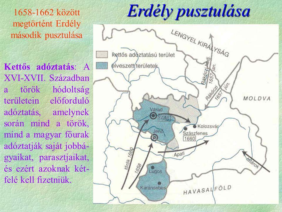 1658-1662 között megtörtént Erdély második pusztulása Kettős adóztatás: A XVI-XVII.