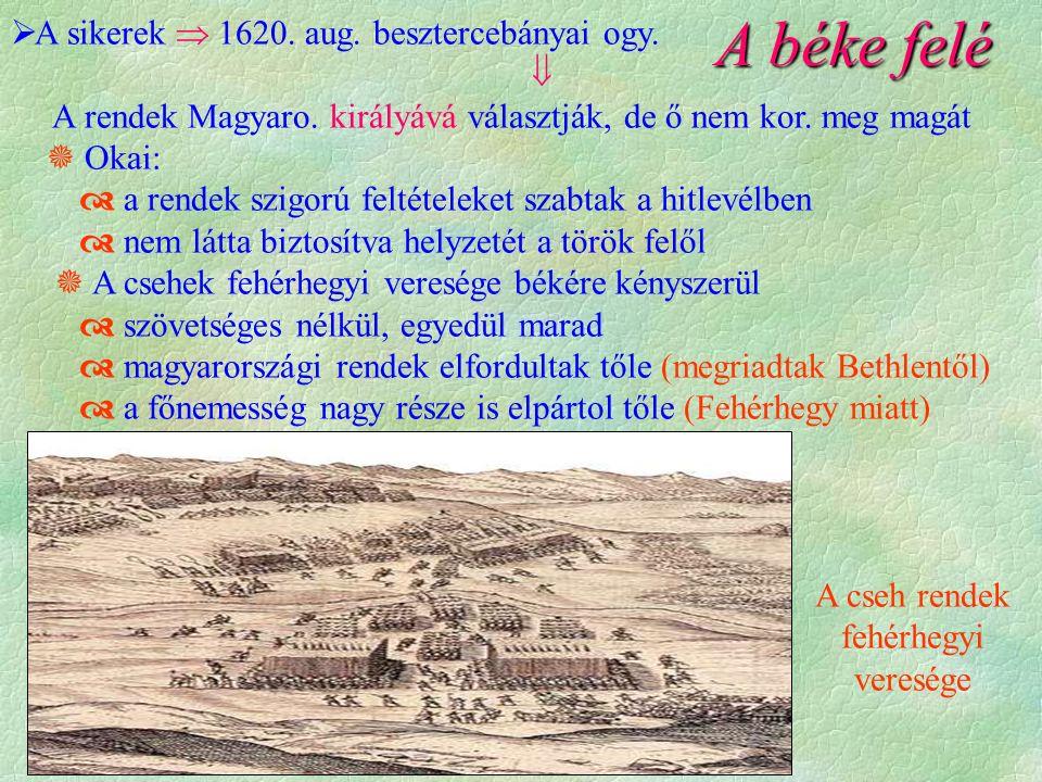 A cseh rendek fehérhegyi veresége  A sikerek  1620.