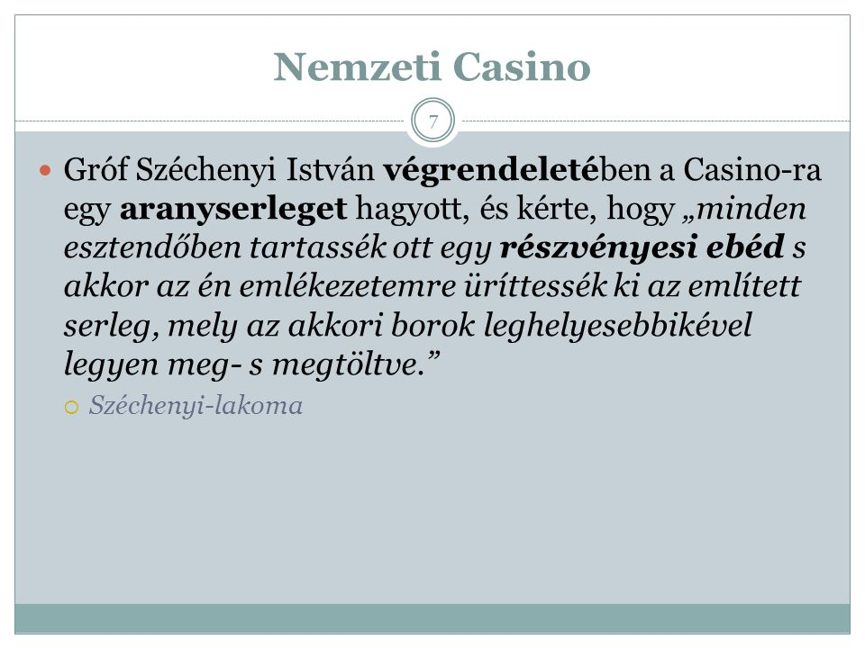 """Nemzeti Casino Gróf Széchenyi István végrendeletében a Casino-ra egy aranyserleget hagyott, és kérte, hogy """"minden esztendőben tartassék ott egy részv"""