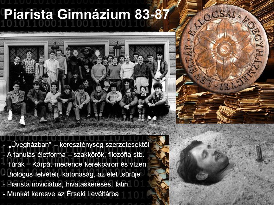 """Piarista Gimnázium 83-87 - """"Üvegházban – kereszténység szerzetesektől - A tanulás életforma – szakkörök, filozófia stb."""