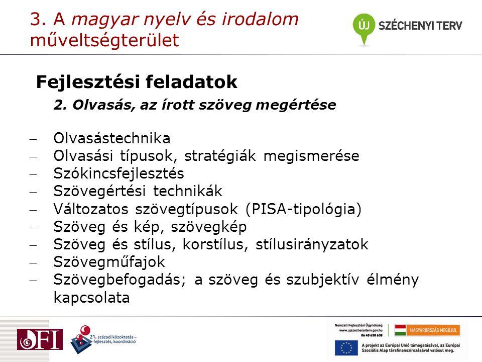 3. A magyar nyelv és irodalom műveltségterület Fejlesztési feladatok 2.