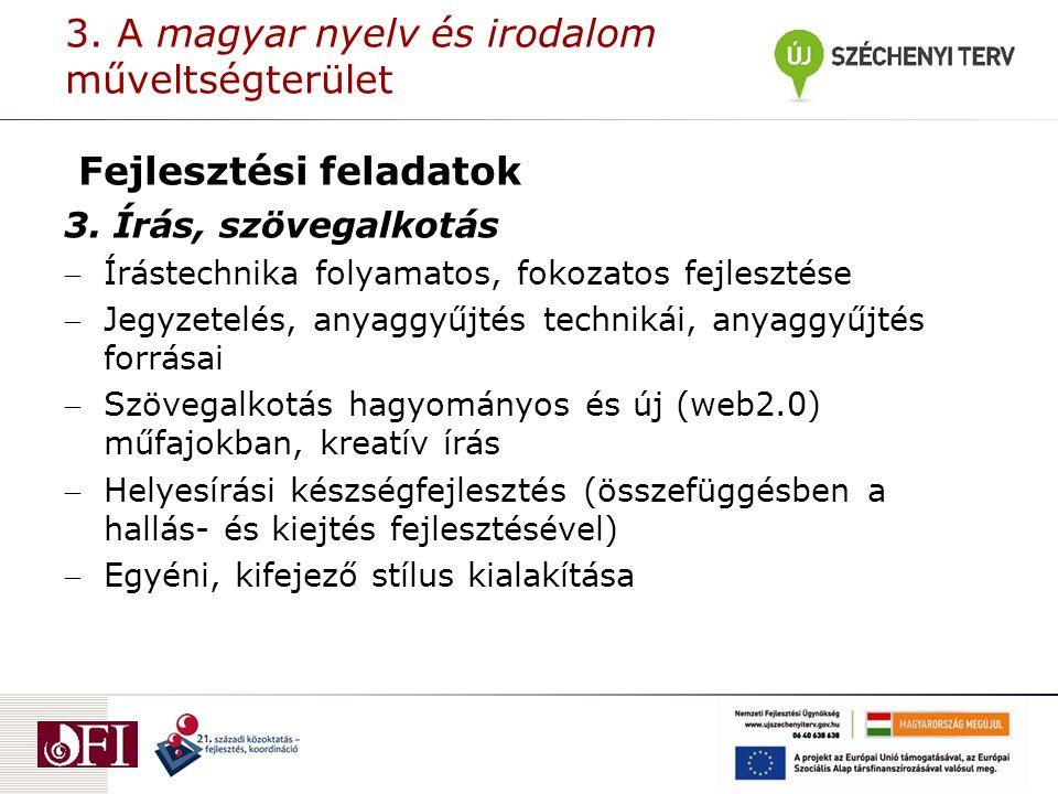3. A magyar nyelv és irodalom műveltségterület Fejlesztési feladatok 3.
