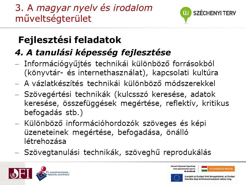 3. A magyar nyelv és irodalom műveltségterület Fejlesztési feladatok 4.