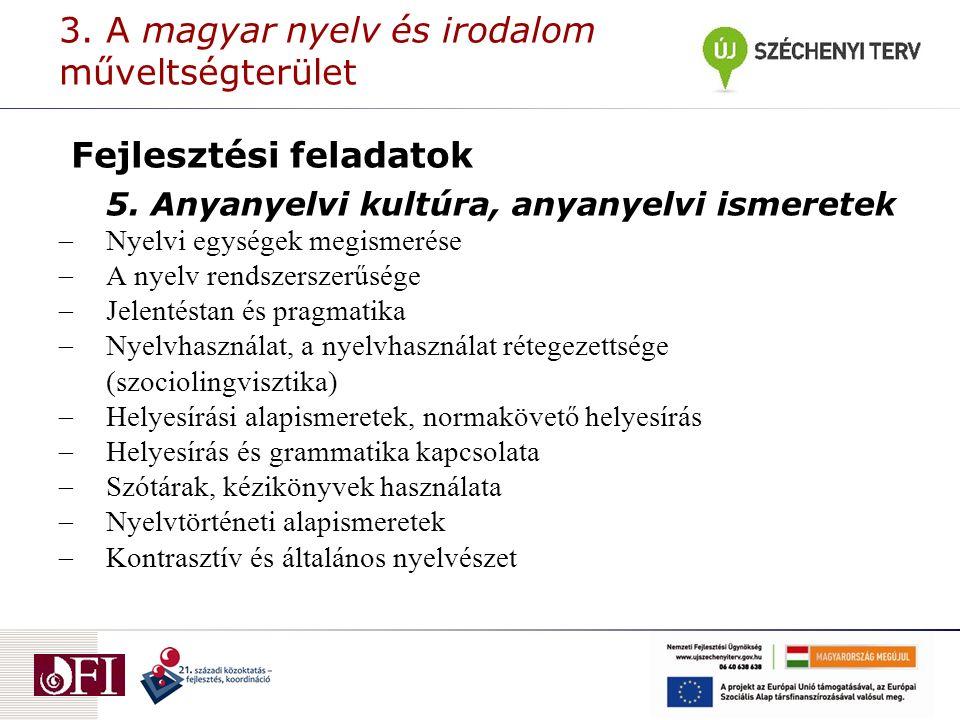 3. A magyar nyelv és irodalom műveltségterület Fejlesztési feladatok 5.