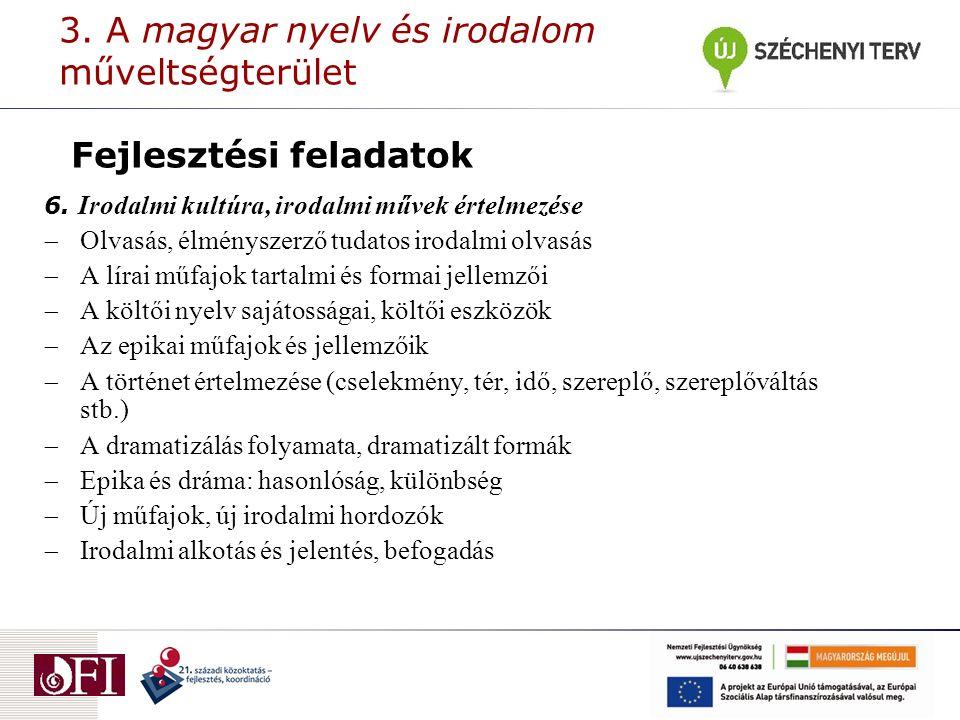 3. A magyar nyelv és irodalom műveltségterület Fejlesztési feladatok 6.