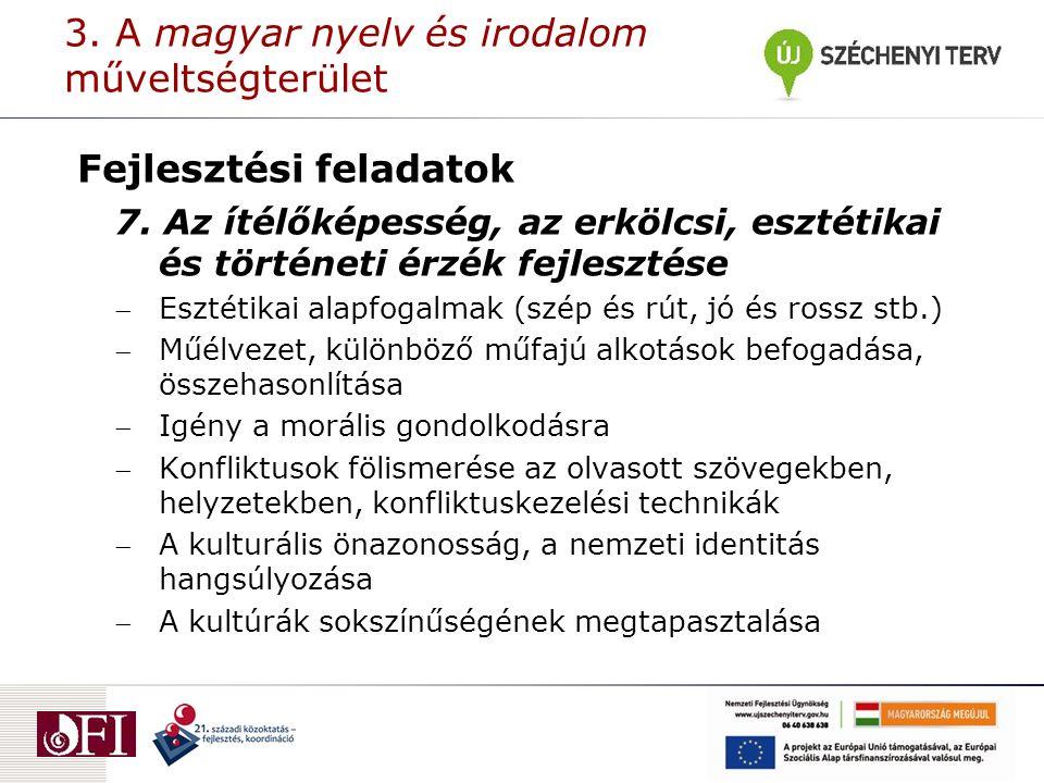 3. A magyar nyelv és irodalom műveltségterület Fejlesztési feladatok 7.