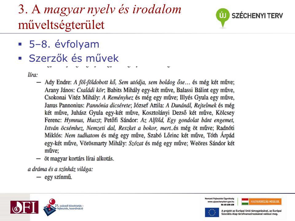 3. A magyar nyelv és irodalom műveltségterület  5–8. évfolyam  Szerzők és művek