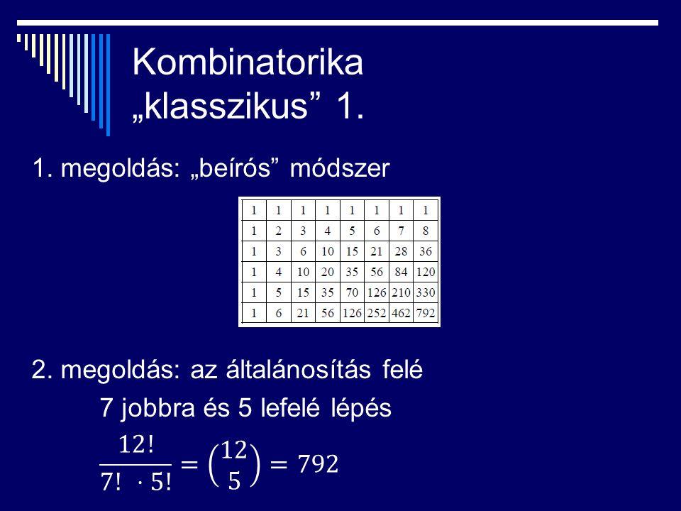 """Kombinatorika """"klasszikus 1. 1. megoldás: """"beírós módszer 2."""