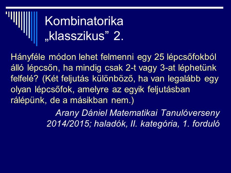 """Kombinatorika """"klasszikus 2."""