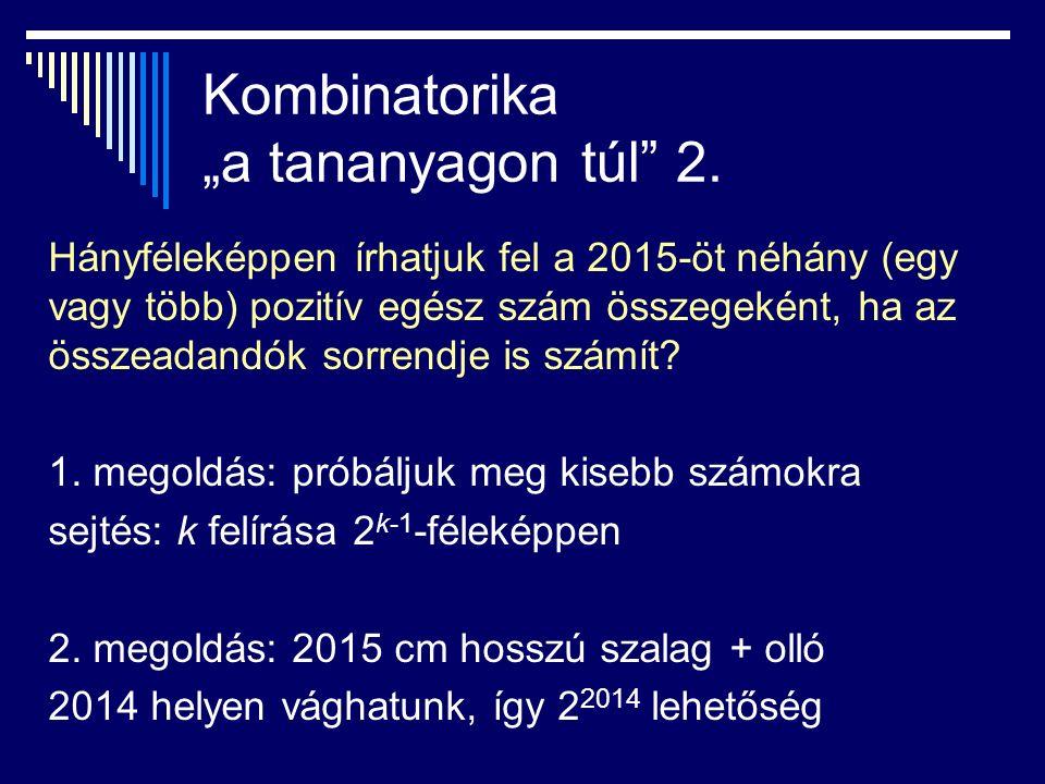 """Kombinatorika """"a tananyagon túl 2."""