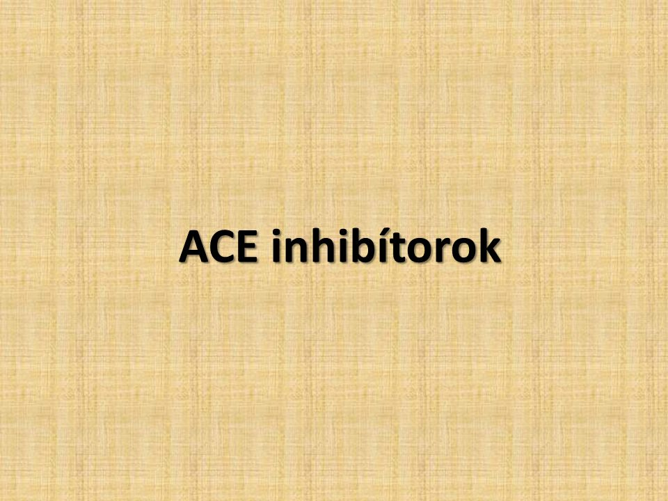 ACE inhibítorok