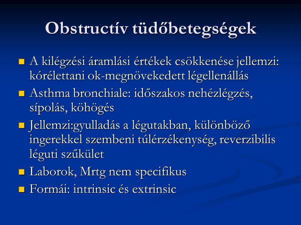 Krónikus obstructív tüdőbetegség Lassan progrediáló léguti obstructio jellemzi Lassan progrediáló léguti obstructio jellemzi nehézlégzés, köpettermelődés, acut léguti elégtelenségek, exacerbatiok sorozata nehézlégzés, köpettermelődés, acut léguti elégtelenségek, exacerbatiok sorozata Középkorúak és idősek betegsége Középkorúak és idősek betegsége Korai szakában a fizikális vizsgálat negatív lehet Korai szakában a fizikális vizsgálat negatív lehet 3 formája van a COPD-nek: emphysema, krónikus bronchitis és a kis légutak betegsége( alveolitis) 3 formája van a COPD-nek: emphysema, krónikus bronchitis és a kis légutak betegsége( alveolitis)