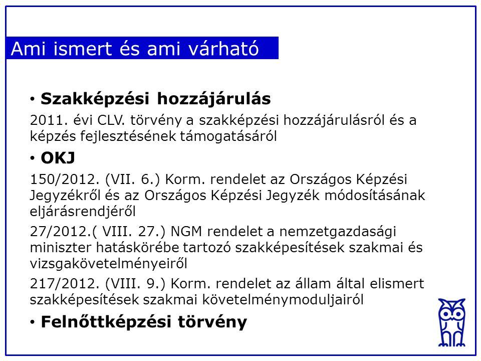 Ami ismert és ami várható Szakképzési hozzájárulás 2011.