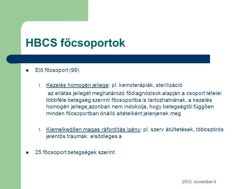 HBCS főcsoportok Elő főcsoport (99) 1. Kezelés homogén jellege: pl.