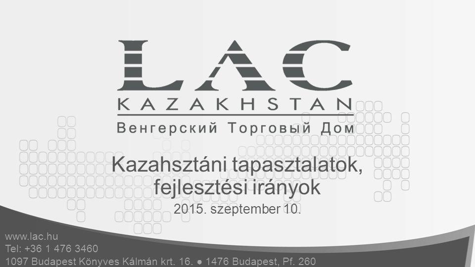 Kazahsztáni tapasztalatok, fejlesztési irányok 2015.