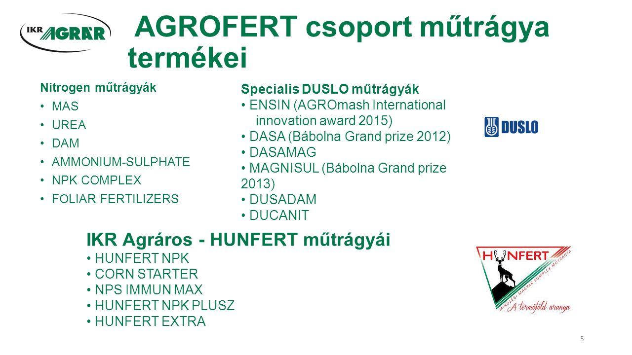 AGROFERT csoport műtrágya termékei Nitrogen műtrágyák MAS UREA DAM AMMONIUM-SULPHATE NPK COMPLEX FOLIAR FERTILIZERS Specialis DUSLO műtrágyák ENSIN (AGROmash International innovation award 2015) DASA (Bábolna Grand prize 2012) DASAMAG MAGNISUL (Bábolna Grand prize 2013) DUSADAM DUCANIT IKR Agráros - HUNFERT műtrágyái HUNFERT NPK CORN STARTER NPS IMMUN MAX HUNFERT NPK PLUSZ HUNFERT EXTRA 5