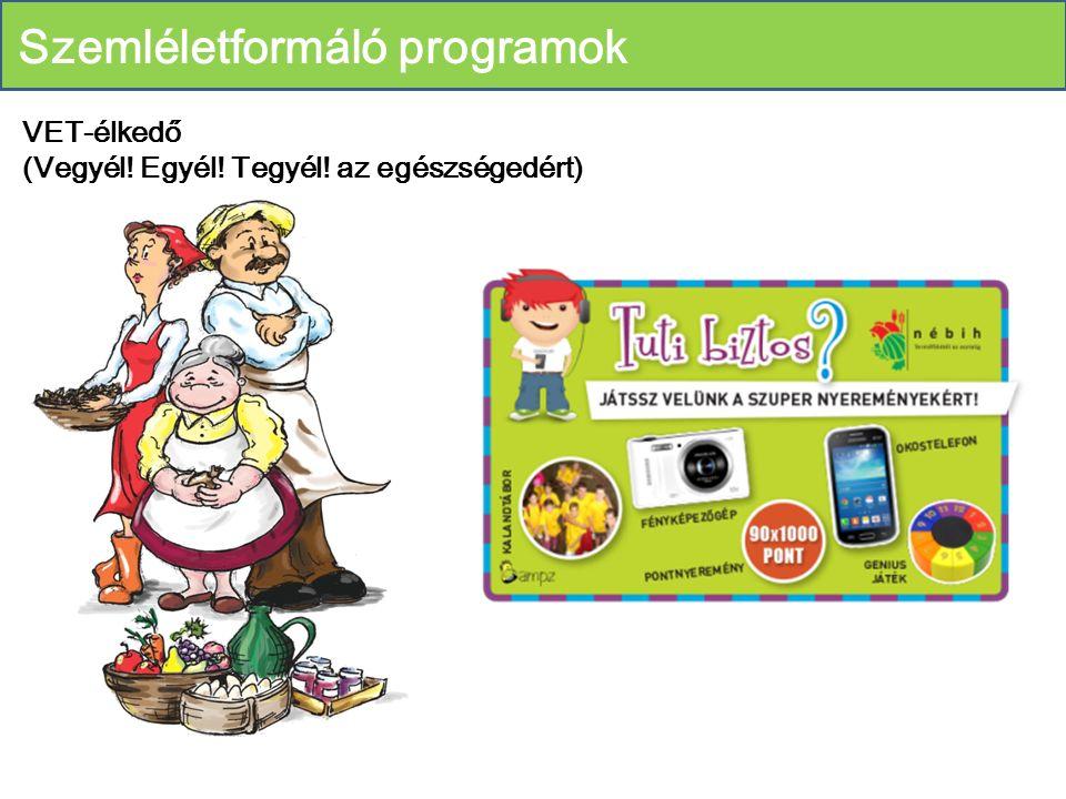 Szemléletformáló programok VET-élkedő (Vegyél! Egyél! Tegyél! az egészségedért)