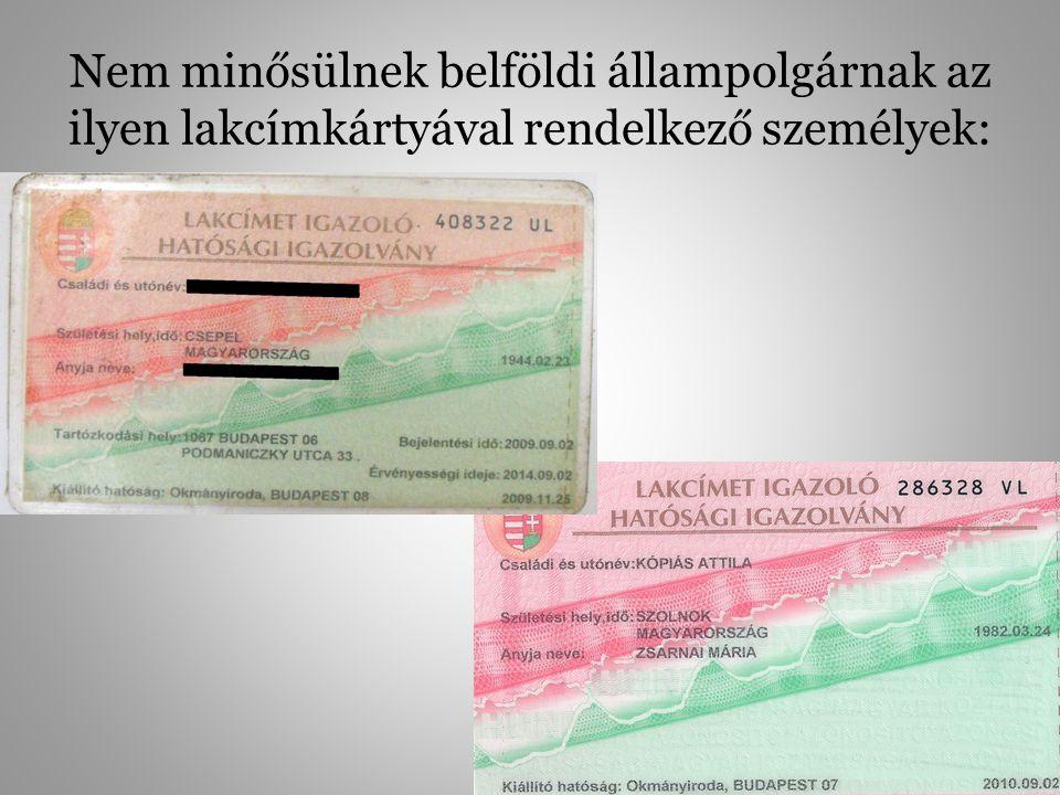 Nem minősülnek belföldi állampolgárnak az ilyen lakcímkártyával rendelkező személyek: