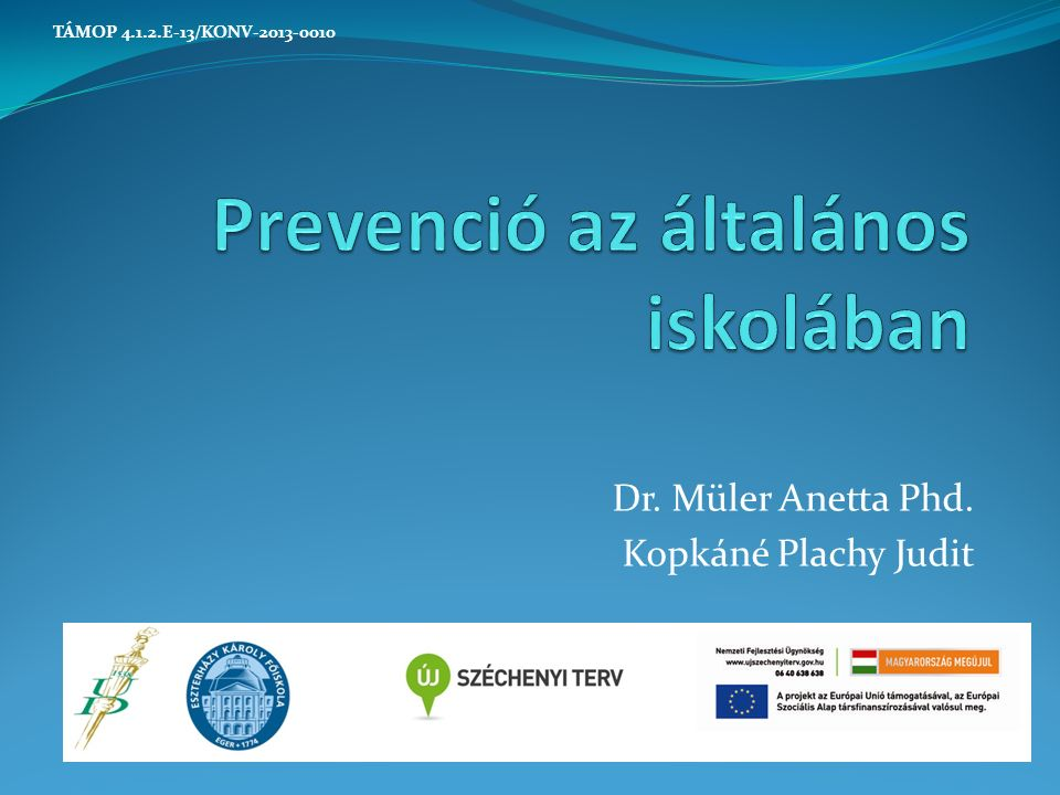 Prevenció az általános iskolában TÁMOP 4.1.2.E-13/KONV-2013-0010