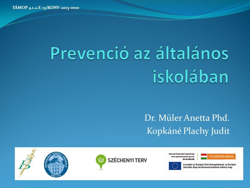 Dr. Müler Anetta Phd. Kopkáné Plachy Judit TÁMOP 4.1.2.E-13/KONV-2013-0010