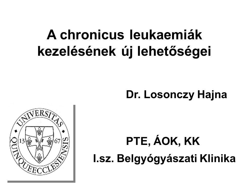 A chronicus leukaemiák kezelésének új lehetőségei PTE, ÁOK, KK I.sz.