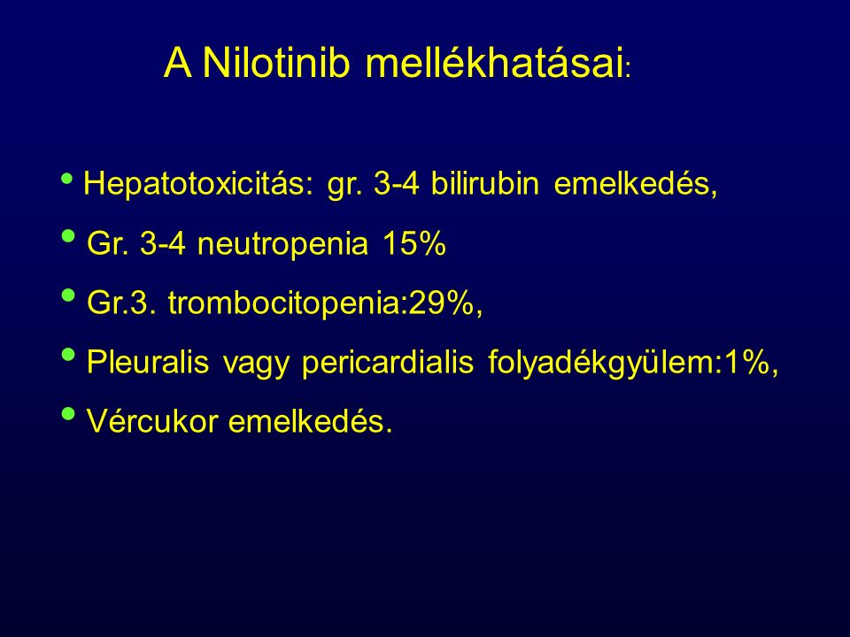 Hepatotoxicitás: gr. 3-4 bilirubin emelkedés, Gr.