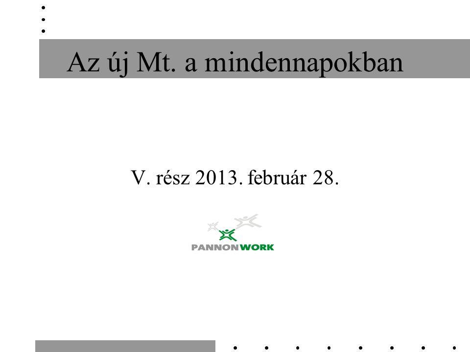 Az új Mt. a mindennapokban V. rész 2013. február 28.